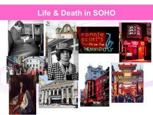 Life & Death in Soho